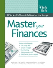 Master Your Finances - All You Need to Eliminate Debt and Increase Savings ebook by Michele Cagan, CPA, Kimberly A Colgate,...