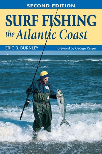 Surf Fishing the Atlantic Coast ebook by Eric B. Burnley