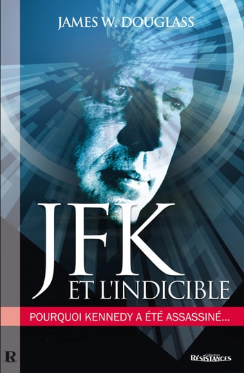 JFK & l'indicible ebook by James W. Douglass