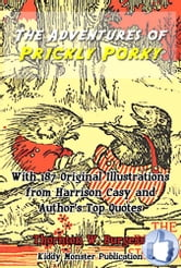 The Adventures of Prickly Porky - With 187 Original Illustrations from Harrison Cady and Top Quotes ebook by Thornton W. Burgess