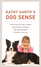Kathy Santo's Dog Sense ebook by Kathy Santo