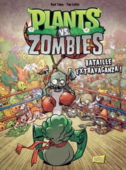 Plants vs zombies - Bataille extravaganza eBook by Paul Tobin, Ron Chan