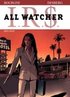 All Watcher - tome 5 - Mia Maï ebook by Stephen Desberg, Bourgne