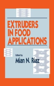 Extruders in Food Applications ebook by Riaz, Mian N.