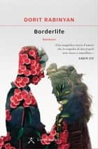 Borderlife ebook by Dorit Rabinyan,Elena Loewenthal