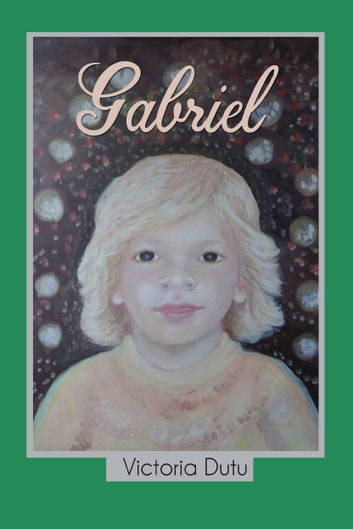 Gabriel eBook by Victoria Dutu