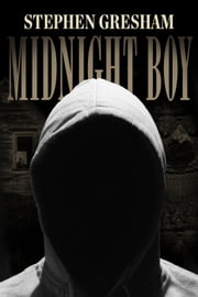 Midnight Boy ebook by Stephen Gresham