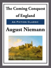 The Coming Conquest of England ebook by August Niemann