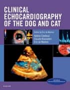 Clinical Echocardiography of the Dog and Cat ebook by Eric de Madron,Valérie Chetboul,Claudio Bussadori
