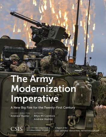 The Army Modernization Imperative - A New Big Five for the Twenty-First Century ebook by Andrew Hunter,Rhys McCormick