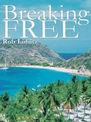 Breaking Free ebook by Rob Lubitz