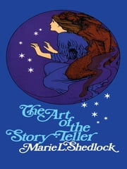 The Art of the Story-Teller ebook by Marie L. Shedlock