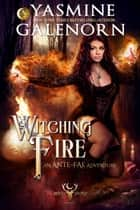 Witching Fire: An Ante-Fae Adventure - The Wild Hunt, #16 ebook by