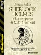 Sherlock Holmes e la scomparsa di Lady Freemont ebook by