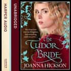 The Tudor Bride audiobook by Joanna Hickson