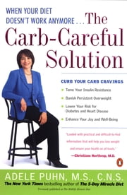 The Carb-Careful Solution - When Your Diet Doesn't Work Anymore . . . ebook by Adele Puhn
