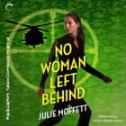 No Woman Left Behind audiobook by Julie Moffett
