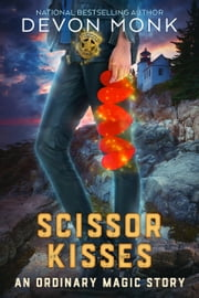 SCISSOR KISSES ebook by Devon Monk