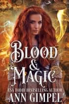 Blood and Magic ebook by Ann Gimpel