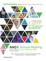 AACR 2016: Abstracts 2697-5293 ebook by American Association for Cancer Research (AACR)