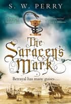 The Saracen's Mark ebook by S. W. Perry