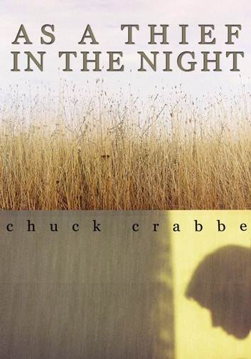 As a Thief in the Night ebook by Chuck Crabbe
