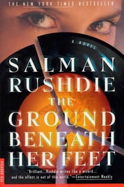 The Ground Beneath Her Feet - A Novel ebook by Salman Rushdie