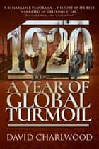 1920 - A Year of Global Turmoil ebook by David Charlwood