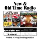 New & Old Time Radio audiobook by Joe Bevilacqua, Joe Bevilacqua, Joe Bevilacqua,...