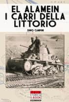 El Alamein i carri della Littorio ebook by Dino Campini