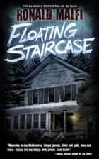 Floating Staircase ebook by Ronald Malfi