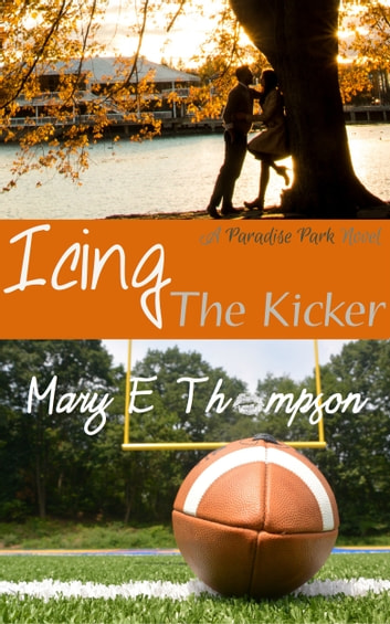 Icing The Kicker ebook by Mary E Thompson