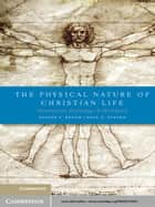 The Physical Nature of Christian Life ebook by Warren S. Brown,Brad D. Strawn