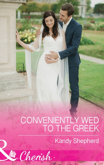 Conveniently Wed To The Greek (Mills & Boon Cherish) ebook by Kandy Shepherd