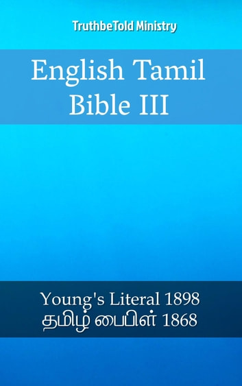English Tamil Bible III - Young´s Literal 1898 - தமிழ் பைபிள் 1868 ebook by TruthBeTold Ministry