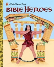 Bible Heroes ebook by Christin Ditchfield,Ande Cook
