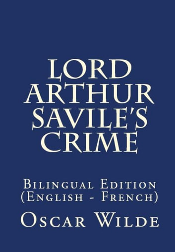 Lord Arthur Savile's Crime - Bilingual Edition (English – French) ebook by Oscar Wilde