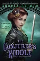 The Conjurer's Riddle eBook by Andrea Cremer