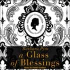 A Glass of Blessings - A Novel audiobook by