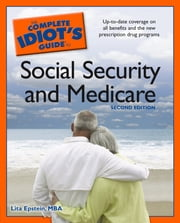 The Complete Idiot's Guide to Social Security And Medicare,2e ebook by Lita Epstein MBA