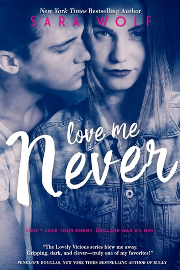 Love Me Never ebook by Sara Wolf