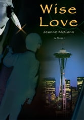 Wise Love ebook by Jeanne McCann