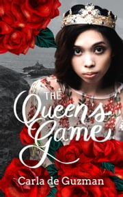The Queen's Game ebook by Carla de Guzman