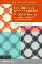 Set-Theoretic Methods for the Social Sciences ebook by Carsten Q. Schneider,Claudius Wagemann