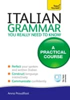 Italian Grammar: Teach Yourself ebook by Anna Proudfoot
