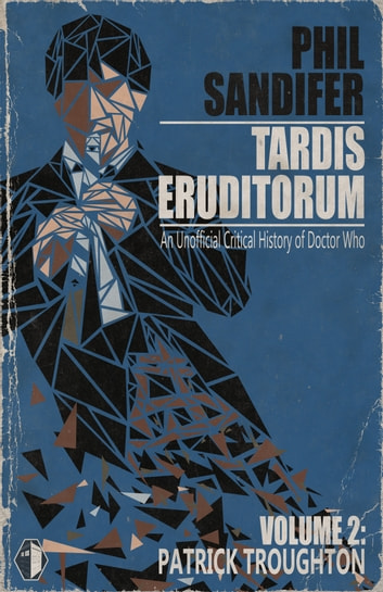 Image result for Philip Sandifer, TARDIS Eruditorum - An Unauthorized Critical History of Doctor Who Volume 2: Patrick Troughton