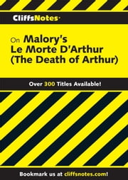 CliffsNotes on Malory's Le Morte d'Arthur ebook by John Gardner