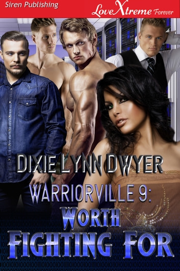 Warriorville 9: Worth Fighting For ebook by Dixie Lynn Dwyer
