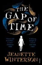 The Gap of Time - The Winter's Tale Retold (Hogarth Shakespeare) eBook by Jeanette Winterson