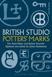 British Studio Potters' Marks ebook by Eric Yates-Owen,Robert Fournier,James Hazlewood
